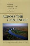 Douglas Seefeldt et Jeffrey Hantman - Across the Continent - Jefferson, Lewis and Clark, and the Making of America.