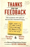 Douglas Stone et Sheila Heen - Thanks for the Feedback - The Science and Art of Receiving Feedback Well.