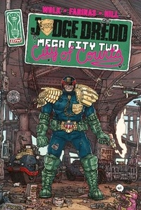 Douglas Wolk et Ulises Farinas - Judge Dredd  : Mega-city two - City of courts.