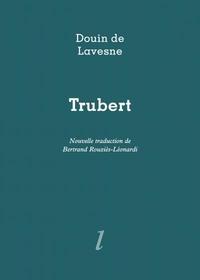 Douin de Lavesne - Trubert - Le doux vin de la haine.