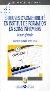 Douin - EPREUVES D'ADMISSIBILITE EN INSTITUT DE FORMATION EN SOINS INFIRMIERS. - Culture générale, Sujets et corrigés 1993-1997.