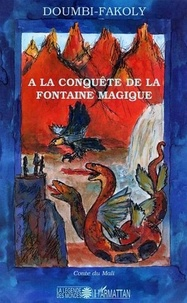 Doumbi-Fakoly - A la conquête de la fontaine magique - Récit initiatique du Mali.