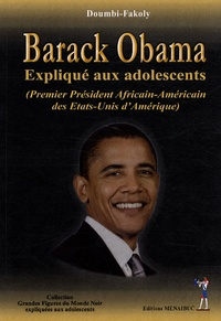 Doumbi-Fakoly - Barack Obama - Premier Président africain-américain des Etats-Unis d'Amérique expliqué aux adolescents.