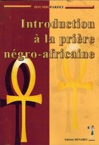 Doumbi-Fakoly - Introduction à la prière négro-africaine.