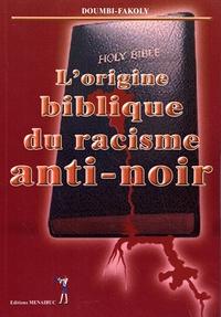 Doumbi-Fakoly - L'origine biblique du racisme anti-noir.