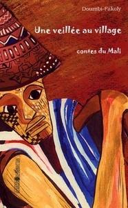 Doumbi-Fakoly - Une veillée au villages  : contes du mali.
