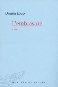 Douna Loup - L'embrasure.