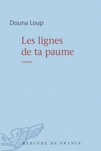 Douna Loup - Les lignes de ta paume.