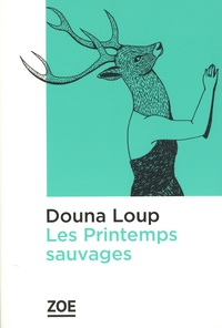 Douna Loup - Les printemps sauvages.