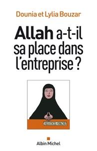 Dounia Bouzar et Lylia Bouzar - Allah a-t-il sa place dans l'entreprise ?.