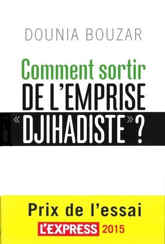 "Comment sortir de l'emprise ""djihadiste"" ?"