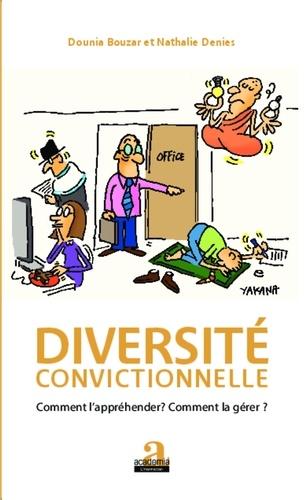 Dounia Bouzar et Nathalie Denies - Diversité convictionnelle - Comment l'appréhender ? Comment la gérer ?.