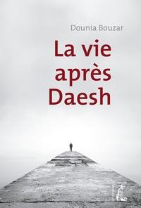 Dounia Bouzar - La vie après Daesh.