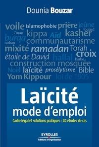 Dounia Bouzar - Laïcité, mode d'emploi - Cadre légal et solutions pratiques : 42 études de cas.