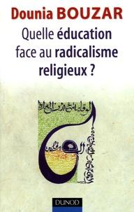 Dounia Bouzar - Quelle éducation face au radicalisme religieux ?.