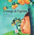 Dounia Charaf et Samanta Malavasi - L'orange de l'ogresse.