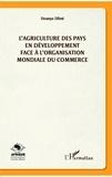 Dounya Dlimi - L'agriculture des pays en développement face à l'organisation mondiale du commerce.