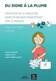 Dounya François et Isabelle Hulin - Du signe à la plume - Traduction de la langue des signes de Belgique francophone vers le français.