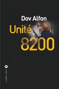 Télécharger le fichier ebook Unité 8200 par Dov Alfon PDB FB2 RTF (Litterature Francaise)