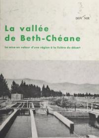 Dov Nir et Jean Gottmann - La vallée de Beth-Chéane - La mise en valeur d'une région à la lisière du désert.