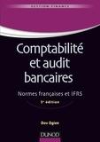 Dov Ogien - Comptabilité et audit bancaires - 5e éd. - Normes françaises et IFRS.