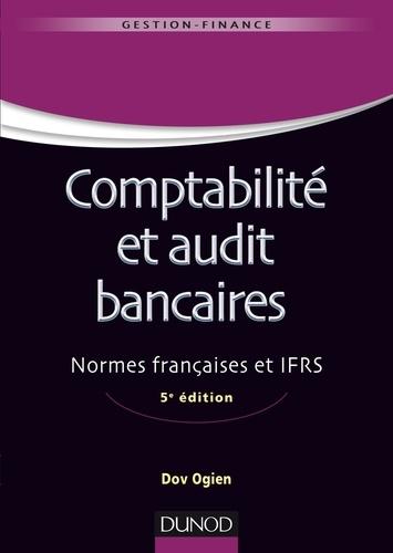 Comptabilité et audit bancaires. Normes françaises et IFRS 5e édition