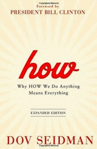 Dov Seidman - How - Why How We Do Anything Means Everything.
