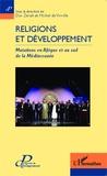 Dov Zérah et Michel de Virville - Religions et développement - Mutations en Afrique et au sud de la Méditerranée.