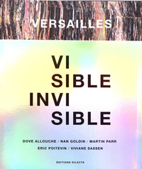 Dove Allouche et Nan Goldin - Versailles visible / invisible - 5 volumes.