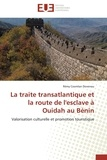Dovonou-r - La traite transatlantique et la route de l'esclave à ouidah au bénin.