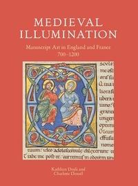 Doyle Kathleen et Denoël Charlotte - Medieval illumination.