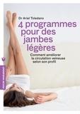 Dr Ariel Toledano - 4 programmes pour des jambes légères.
