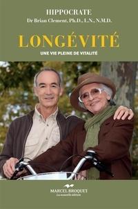Dr Brian R. Clement - Longévité - Une vie pleine de vitalité.