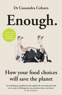 Dr Cassandra Coburn - Enough - How your food choices will save the planet.