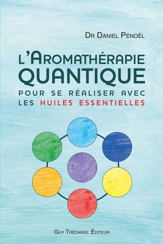 L'aromathérapie quantique - Format ePub - 9782813213532 - 19,99 €