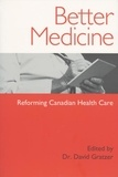 Dr. David Gratzer et Jo Storm - Better Medicine - Reforming Canadian Health Care.