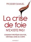 Dr Didier Samuel - La crise de foie n'existe pas.