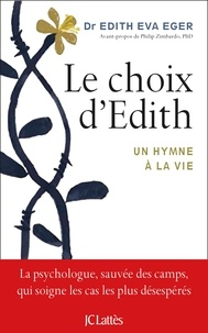 Dr Edith Eger - Le choix d'Edith.
