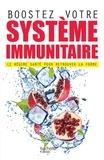 Dr Elson Haas et Dr Sondra Barrett - Boostez votre système immunitaire - Le régime santé pour retrouver la forme.