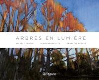 Dr François Reeves et Alain Massicotte - Arbres en lumière.