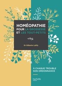 Dr G. Latify - L'Homeopathie pour la grossesse et les tout-petits.