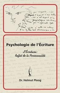 Dr. helmut Ploog - Psychologie de l'Ecriture - L'écriture: reflet de la personnalité.