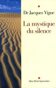 Dr Jacques Vigne - La Mystique du silence.