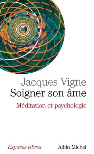 Dr Jacques Vigne - Soigner son âme.