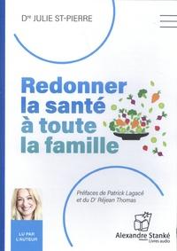 Dr julie St-pierre - Redonner la sante a toute la famille.