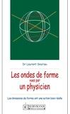 Dr Laurent Souriau - Ondes de forme vues par un physicien - Les ondes de forme ont une action bien réelle.