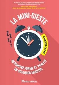 Dr Magali Sallansonnet-Froment et Dr Thierry de Greslan - La mini-sieste : 10 minutes chrono ! - Retrouvez forme et vitalité en quelques minutes.