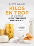 Dr Marc Ducarre - Kilos en trop: et si c'était une intolérance alimentaire?.