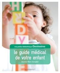 Dr Marc Sznajder - Doctissimo Le Grand guide médical de votre enfant.