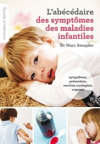 Dr Marc Sznajder - L'abécédaire des symptômes maladies infantiles.